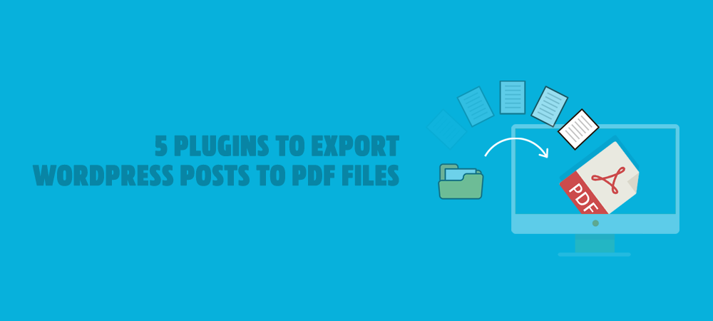 5-plugins-to-export-wordpress-posts-to-pdf-files